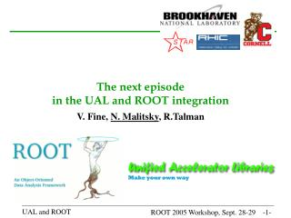 The next episode  in the UAL and ROOT integration