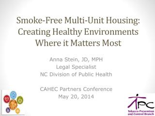 Smoke-Free Multi-Unit Housing: Creating Healthy Environments Where it Matters Most