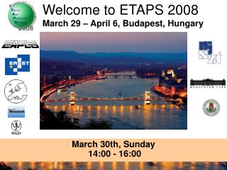 Welcome to ETAPS 2008 March 29 – April 6, Budapest, Hungary