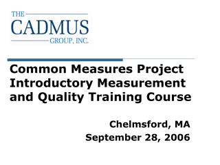 Common Measures Project Introductory Measurement and Quality Training Course