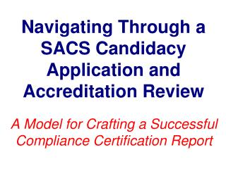 Navigating Through a SACS Candidacy Application and Accreditation Review