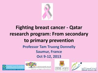 Fighting breast cancer - Qatar research program: From secondary to primary prevention