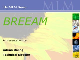 BREEAM A presentation by Adrian Doling Technical Director