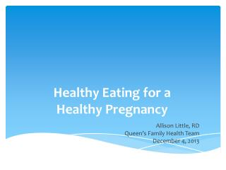 Healthy Eating for a  Healthy Pregnancy