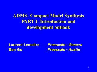 ADMS: Compact Model Synthesis PART I: Introduction and development outlook