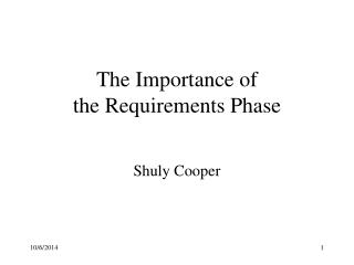 The Importance of  the Requirements Phase