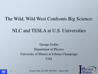 The Wild, Wild West Confronts Big Science:  NLC and TESLA at U.S. Universities