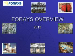 FORAYS OVERVIEW