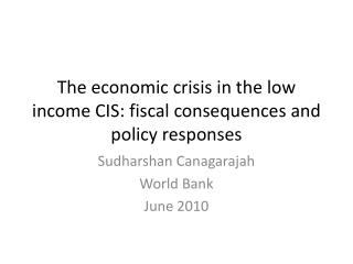 The economic crisis in the low income CIS: fiscal consequences and policy responses