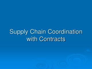 Supply Chain Coordination with Contracts