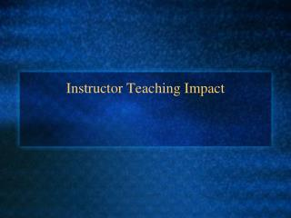 Instructor Teaching Impact