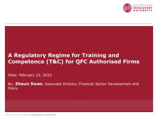 A Regulatory Regime for Training and Competence (T&C) for QFC Authorised Firms