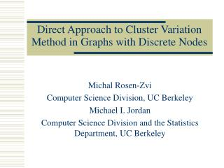 Direct Approach to Cluster Variation Method in Graphs with Discrete Nodes