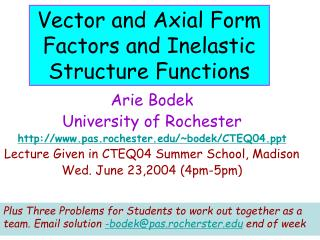 Vector and Axial Form Factors and Inelastic Structure Functions