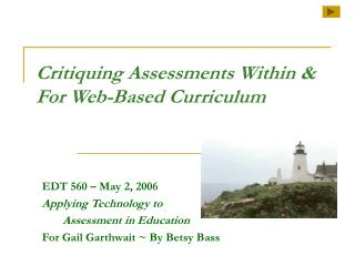 Critiquing Assessments Within & For Web-Based Curriculum