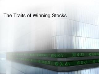The Traits of Winning Stocks