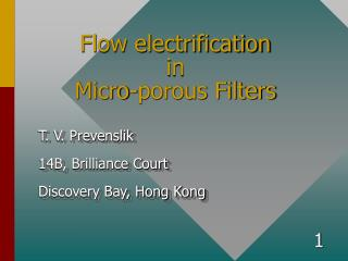 Flow electrification  in  Micro-porous Filters