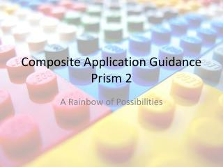 Composite Application Guidance Prism 2