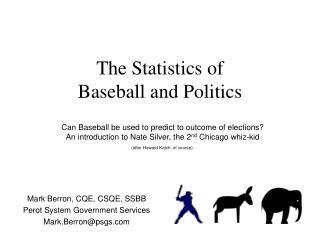 The Statistics of  Baseball and Politics