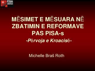 M Ë SIMET E M Ë SUARA N Ë  ZBATIMIN E REFORMAVE PAS PISA-s -P ë rvoja e Kroacis ë -