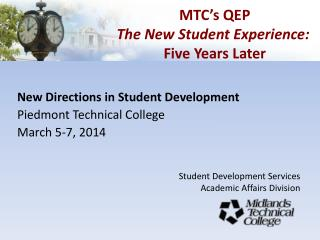 New Directions in Student Development Piedmont Technical College March 5-7, 2014