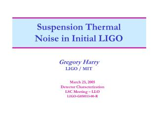 Suspension Thermal  Noise in Initial LIGO