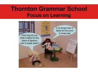 Thornton Grammar School  Focus on Learning