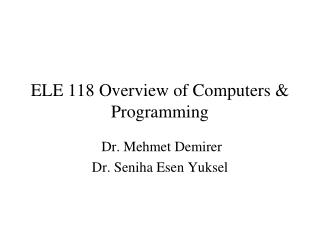 ELE 1 1 8 Overview of Computers & Programming