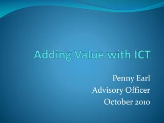 Adding Value with ICT