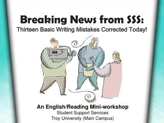 Breaking News from SSS: Thirteen Basic Writing Mistakes Corrected Today!