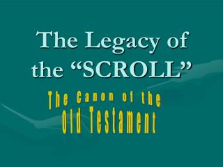 "The Legacy of the ""SCROLL"""