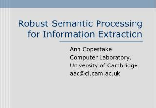 Robust Semantic Processing for Information Extraction