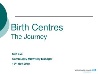 Birth Centres The Journey