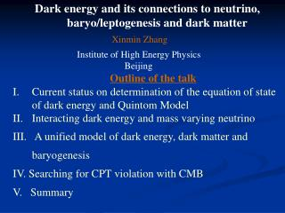 Dark energy and its connections to neutrino, baryo/leptogenesis and dark matter Xinmin Zhang