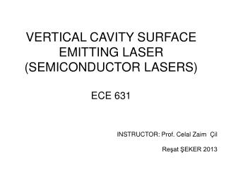 VERTICAL CAVITY SURFACE EMITTING LASER (SEMICONDUCTOR LASERS) ECE 631