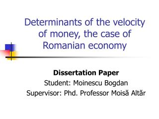 Determinants of the velocity of money, the case of Romanian economy