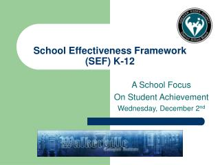 School Effectiveness Framework (SEF) K-12