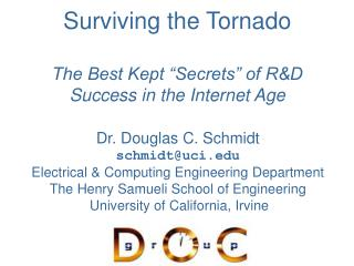 "Surviving the Tornado The Best Kept ""Secrets"" of R&D  Success in the Internet Age"