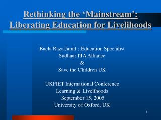 Rethinking the 'Mainstream':  Liberating Education for Livelihoods