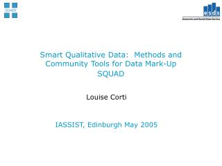 Smart Qualitative Data:  Methods and Community Tools for Data Mark-Up  SQUAD