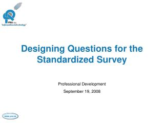 Designing Questions for the Standardized Survey