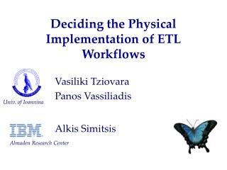 Deciding the Physical Implementation of ETL Workflows