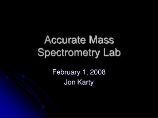 Accurate Mass Spectrometry Lab