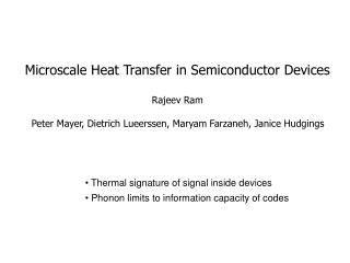 Microscale Heat Transfer in Semiconductor Devices Rajeev Ram
