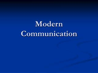 Modern Communication