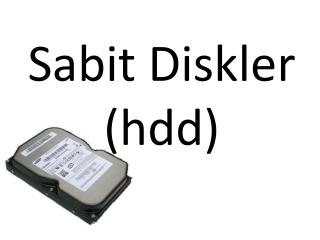 Sabit Diskler (hdd)