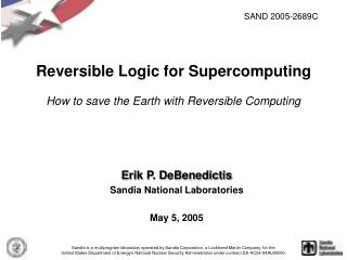 Reversible Logic for Supercomputing How to save the Earth with Reversible Computing