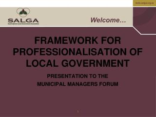 FRAMEWORK FOR PROFESSIONALISATION OF LOCAL GOVERNMENT
