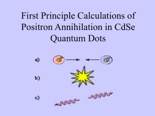 First Principle Calculations of Positron Annihilation in CdSe Quantum Dots