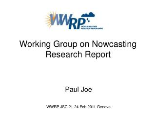 Working Group on Nowcasting Research Report